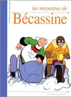 Bande Dessinée - Les rencontres de Bécassine - Emile-Joseph Porphyre Pinchon, Caumery - Livres