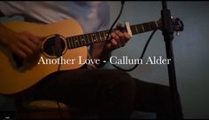 Another Love Tom Odell, cover by Callum Alder