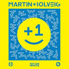 Found +1 by Martin Solveig Feat. Sam White with Shazam, have a listen: http://www.shazam.com/discover/track/273101546