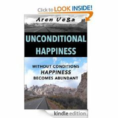 Unconditional #Happiness by #Aren_Vega