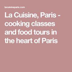 La Cuisine, Paris - cooking classes and food tours in the heart of Paris