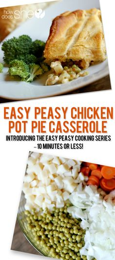 Easy Peasy Chicken Pot Pie Casserole *Introducing the Easy Peasy Cooking Series – 10 Minutes or less! howdoesshe.com
