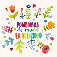 Discovered by Diego Ricci. Find images and videos about colors, phrases and felicidad on We Heart It - the app to get lost in what you love. Mr Wonderful, More Than Words, Spanish Quotes, Spanish Memes, Flower Making, Positive Quotes, Positive Phrases, Quotations, Life Quotes