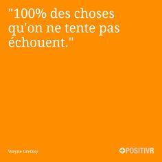 """""""100% des choses qu'on ne tente pas échouent.""""  Wayne Gretzky  #motivation #courage #réussite #citation #citations #france #quote #followme"""
