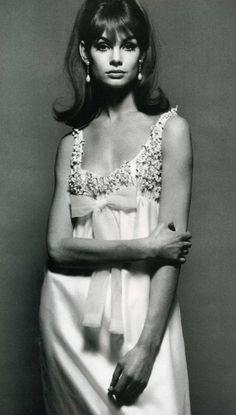 Jean Shrimpton, she was the model from the 60's I thought was so beautiful.