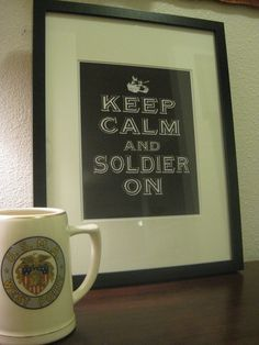 #Army Keep Calm and Soldier On poster!