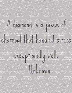 Be the diamond.