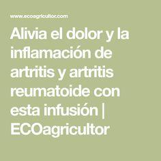 Alivia el dolor y la inflamación de artritis y artritis reumatoide con esta infusión   ECOagricultor