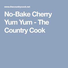 No-Bake Cherry Yum Yum - The Country Cook