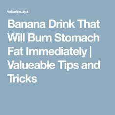 Banana Drink That Will Burn Stomach Fat Immediately Banana Drinks, Belly Fat Burner, Burn Stomach Fat, Fat Burning Drinks, Weight Loss Plans, Burns, Detox, How To Plan, Motivation