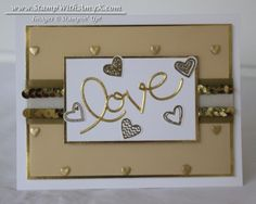 Stamps:  Language of Love  Dies & Punches:  Small Heart Punch; Expressions Thinlits Dies  Embellishments:  Whisper White 5/8″ Organza Ribbon ); Gold Sequin Trim; Watercolor Wonder Designer Washi Tape;  Stampin' Emboss Powder  Card Stock:  Whisper White –  5-1/2 x 8-1/2, 2 x 3-1/8, 4″ x 5-1/4″ panel (inside); Gold Foil Sheets  3-3/4″ x 5″ panel, 2-1/8″ x 3-1/8″ panel; Gold Fancy Foil Designer Vellum  – 3-5/8″ x 4-7/8″ panel Ink:  VersaMark Pad  )Language of Love - Stamp With Amy K