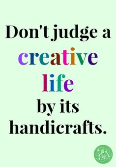 don't judge a creative life by its handicrafts | theartofsimple.net