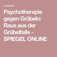 Psychotherapie gegen Grübeln: Raus aus der Grübelfalle - SPIEGEL ONLINE