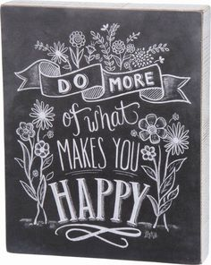 "Typography chalkboard art - ""Do More Of What Makes You Happy"" handlettering wall Art by Lily and Val from Great BIG Canvas Chalkboard Lettering, Chalkboard Designs, Chalkboard Paint, Chalkboard Ideas, Chalkboard Art Quotes, Chalk Quotes, Blackboard Art, Chalkboard Typography, Chalk Lettering"