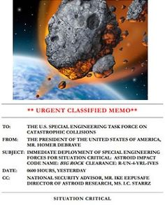 Two images: An artists' illustration shows an asteroid moving through the Earth's atmosphere toward the planet. The top of a memo from the President of the U.S. to the special engineering task force on catastrophic collisions: Urgent Classified Memo... immediate deployment of special engineering forces for critical situation.