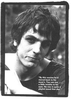 Pink Floyd - Syd Barrett by his friend, Mick Rock who took these pictures in 1971 in Cambridge.