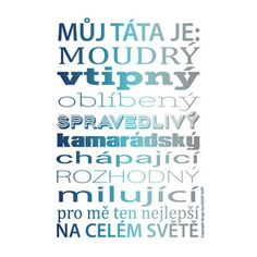 Plakát Hezký svět Táta, 50 x 40 cm Quotations, Back To School, Presents, Day, Gifts, Poster, First Day Of School, Qoutes, Entering School
