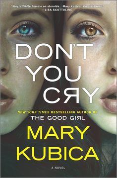 Don't You Cry by Mary Kubica (finished 12/14/16) Crazy thriller with a twist at the end!