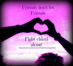 Friends don't let friends fight Chiari alone!  <3 April DeWitt