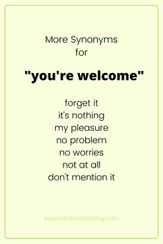 """More synonyms for """"you're welcome"""". 