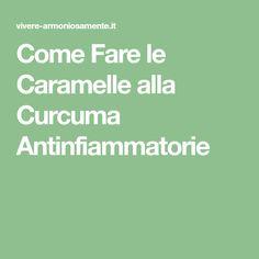 Come Fare le Caramelle alla Curcuma Antinfiammatorie