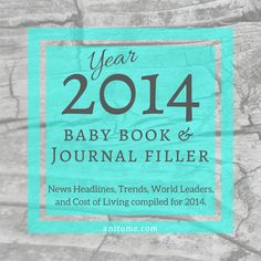 2013 News headlines, trends, world leaders, and cost of living compiled for A resource for baby books and other commemorative projects. E Journals, Book Journal, Memory Journal, Best Blogs, Mom Blogs, Cost Of Living, Frugal Living, Everything Baby, Baby Girl Names