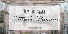 How to make hand lettered banners  #diy