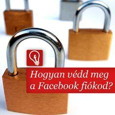 Facebook oldal lopás, privát üzenet olvasás, fals kommunikáció... sok kellemetlenséget elkerülhetsz, ha megvéded a Facebook fiókod