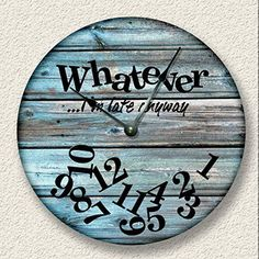 wall clock design 729794314599426366 - WHATEVER I'm late anyway wall clock – distressed teal boards pattern – rustic cabin beach wall home decor Source by callie_holloway Rustic Wall Clocks, Wood Clocks, Antique Clocks, Beach Wall Decor, Diy Wall Decor, Wall Clock Decor, Wall Of Clocks, Kitchen Wall Clocks, Wall Clock Design