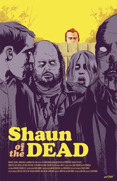 mattrobot — Shaun of the Dead poster by Matt Talbot My poster...