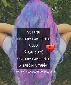 I Am Sad, Sad Love, Fake Smile, Just Smile, Sad Wallpaper, True Words, Quotations, Me Quotes, Poems