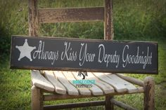 """Deputy Wood Sign """"Always Kiss Your Deputy Goodnight"""" Police, Law enforcement, fathers day gift by HorsecreekPrimitives on Etsy"""