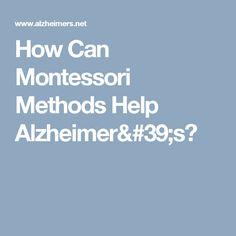 How Can Montessori Methods Help Alzheimer's?