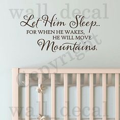 Let Him Sleep He Will Move Mountains Wall Decal Vinyl Sticker Quote Words
