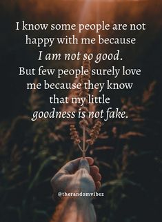 I know some people are not happy with me because I am not so good. But few people surely love me because they know that my little goodness is not fake. #Fakepeoplequotes #Selfishpeoplequotes #Lifequotes #Rudepeoplequotes #Humanityquotes #Inspirationalquotes #Selfinspirationalquotes #Kindnessquotes #Goodnessquotes #Goodnessinpeoplequotes #Beingkindquotes #Quotes #Beinghelpfulquotes #Relatablequotes #Jayshettyquotes #Deepquotes #Emotionalquotes #Dailyquotes #Everydayquotes #Instaquotes Everyday Quotes, Real Life Quotes, Fact Quotes, Reality Quotes, True Quotes, Self Inspirational Quotes, Motivational Quotes For Love, Home Quotes And Sayings, Inspiring Quotes About Life