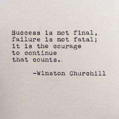 Winston Churchill Success Quote Typed on Typewriter - Sprüche - Zitate Quotable Quotes, Wisdom Quotes, Words Quotes, Quotes To Live By, Sayings, Shame Quotes, Change Your Life Quotes, The Words, Cool Words