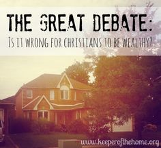 The Great Debate: Should Christians Be Wealthy?