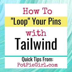 How To Loop Pins With Tailwind (Video & Tutorial for May Pinterest For Business, Instagram Tips, Make Money Blogging, Social Media Tips, Blog Tips, Writing Tips, How To Start A Blog, Marketing Ideas, Media Marketing