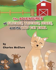 "Books | Page Publishing Charles McClure's new book ""The Adventures of Slickey, Trickey, Ickey, and the Bad Cat Earl"" is a holiday tale that embraces festivity for friends, family, and felines"