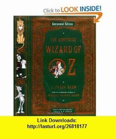 The Annotated Wizard of Oz  (Centennial Edition) (9780393049923) L. Frank Baum, Michael Patrick Hearn, W. W. Denslow, Martin Gardner , ISBN-10: 0393049922  , ISBN-13: 978-0393049923 ,  , tutorials , pdf , ebook , torrent , downloads , rapidshare , filesonic , hotfile , megaupload , fileserve