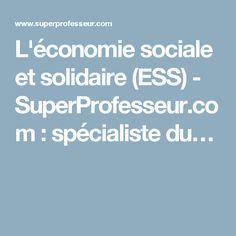 L'économie sociale et solidaire (ESS) - SuperProfesseur.com : spécialiste du…