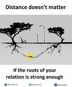 Distance doesn't matter if the roots of your relation is strong enough. Deep Words, True Words, Meaningful Pictures, True Love Quotes, Reality Quotes, English Quotes, English Quotations, Romantic Quotes, Attitude Quotes