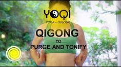 Qigong to Purge and Tonify