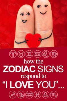 """How the signs respond to """"I LOVE YOU""""... #aries #taurus #gemini #cancer #leo #virgo #libra #scorpio #sagittarius #capricorn #aquarius #pisces"""