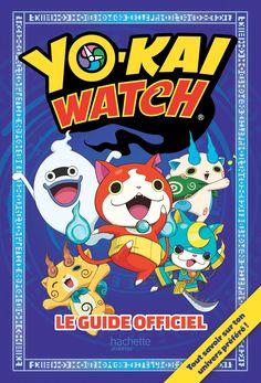 Yo-Kai Watch - Le guide officiel - 140 pages,   Couverture rigide. Illustrations en couleurs. -   Age : 9 ans et + -   Référence : 271139 #Livre #Jeunesse #Enfant #Ado #YA #YoungAdult #Cadeau #BD
