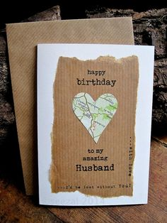 Handmade greetings card with a hand heart cut from a vintage map.  Choice of wording.    Example wording:    happy birthday to my amazing Wife... You