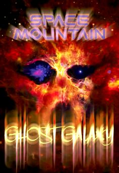 Space Mountain- Ghost Galaxy