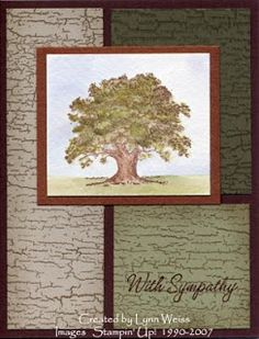 by Lynn Weiss.... sympathy card with SU's Lovely as a Tree stamp... (boy, I keep duplicating pins with this stamp set!)
