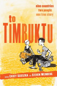 To Timbuktu by Casey Scieszka: Casey and Steven met in Morocco, moved to China and then went all the way to Timbuktu. Join them for their adventures during the first two years out of college while they were teaching English.