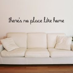 """Create the right scene with this """"There Is No Place Like Home"""" quote Wall Decal vinyl wall decals. Removable wall stickers are the perfect cost effective solution to decorate your home & office space. Simply peel and stick the wall graphics to get a stylish and decorative look.$29.95"""